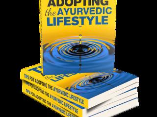 Adopting the Ayurvedic Lifestyle