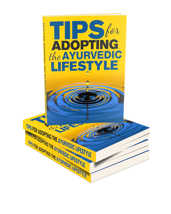 Adopting the Ayurvedic Lifestyle