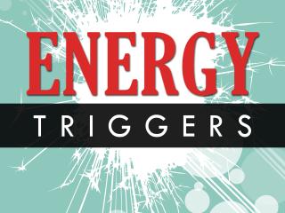 Energy Triggers