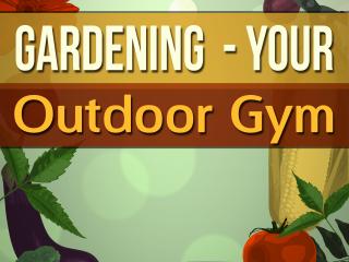 Gardening - Gym