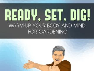 Gardening Warm-Ups